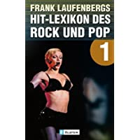 Frank Laufenbergs Hit-Lexikon des Rock und Pop, Bd. 1: A - L.