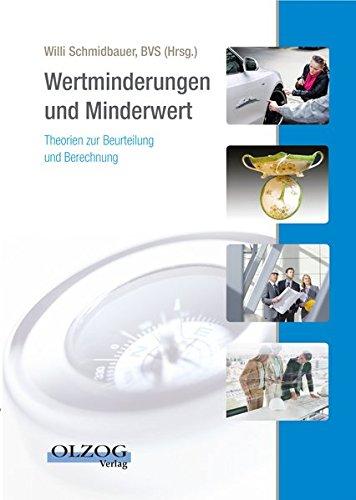Wertminderung und Minderwert: Theorien zur Beurteilung und Berechnung Taschenbuch – 31. Oktober 2016 Willi Schmidbauer Mediengruppe Oberfranken 3789218340 Handels- und Wirtschaftsrecht