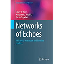 Networks of Echoes: Imitation, Innovation and Invisible Leaders