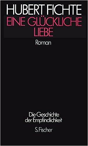 Hubert Fichte: Eine glückliche Liebe; Gay-Bücher alphabetisch nach Titeln