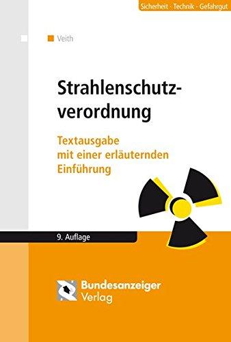 Strahlenschutzverordnung: Textausgabe mit einer erläuternden Einführung