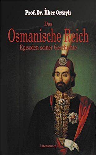 das-osmanische-reich-episoden-seiner-geschichte