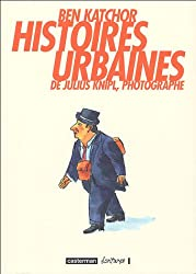 Histoires urbaines de Julius Knipl, photographe (French Edition)