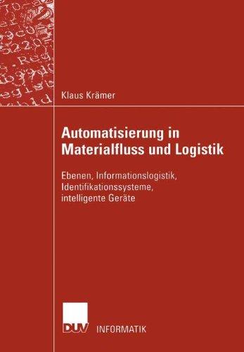Automatisierung in Materialfluss und Logistik. Ebenen, Informationslogistik, Identifikationssysteme, intelligente Geräte
