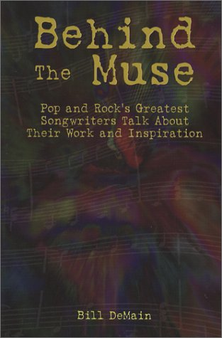 Behind The Muse: Pop and Rock's Greatest Songwriters Talk About Their Work and Inspiration - Inspiration Rock Songs