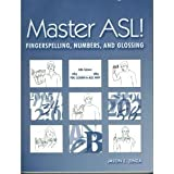 Master Asl, Fingerspelling Numbers &Glossing - 2006 publication