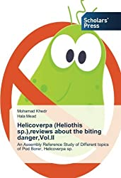 Helicoverpa (Heliothis sp.),reviews about the biting danger,Vol.II: An