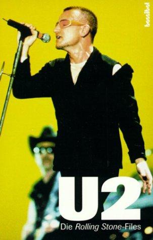 U 2: Die Rolling Stone-Files