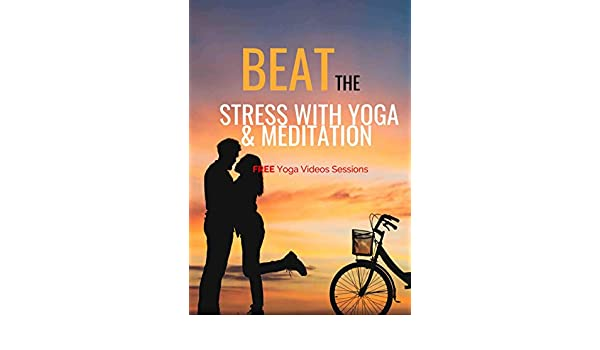 Amazon.com: Beat Stress with Yoga & Meditation : How To Stop ...