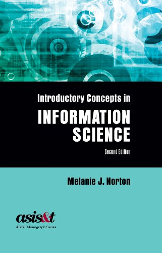 Introductory Concepts in Information Science, Second Edition (Asist Monograph)