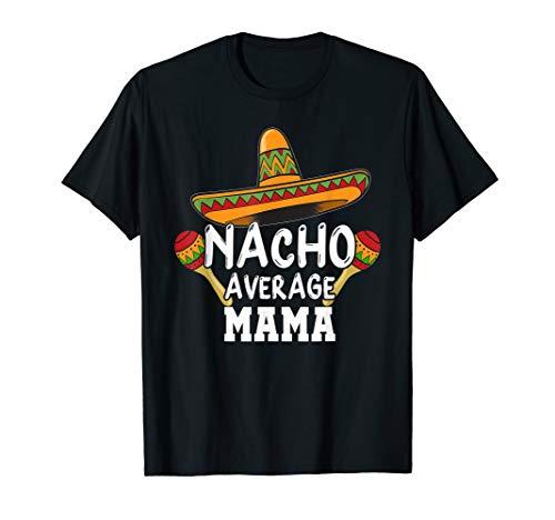 Nacho Average Mama Shirt Cinco De Mayo Fiesta Mommy -