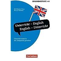 Unterrichtssprache: Unterricht - English, English - Unterricht (3. Auflage): Unterricht sicher in der Zielsprache gestalten