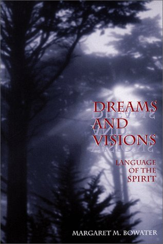 Dreams and Visions: Language of the Spirit