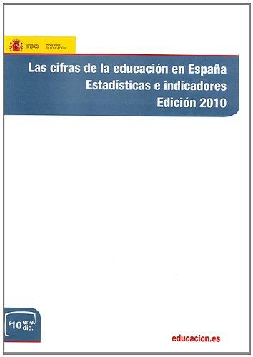Las cifras de la educación en España. Estadísticas e indicadores. Edición 2010: Amazon.es: Libros
