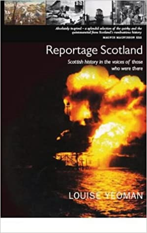 Reportage Scotland: Scottish History in the Voices of Those Who Were There