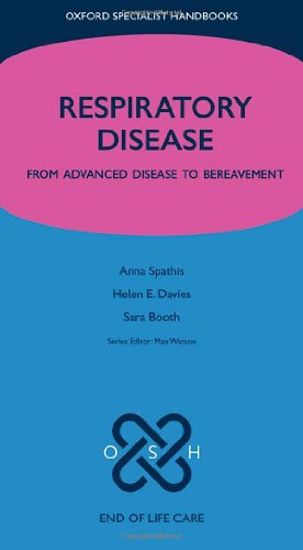 End of Life Care in Respiratory Disease: From advanced disease to bereavement (Oxford Specialist Handbooks in End of Life Care) by Oxford University Press