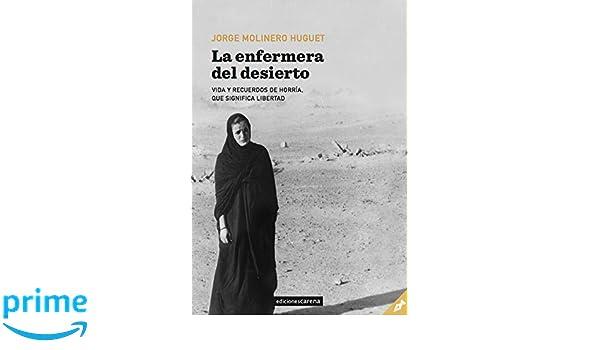 La enfermera del desierto: Vida y recuerdos de Horría, que ...