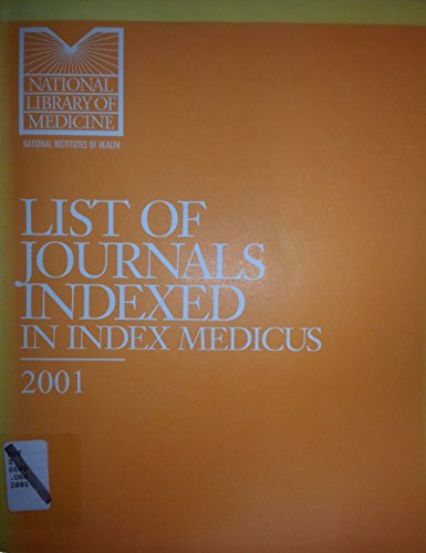 List of Journals Indexed in Index Medicus 2001 (List Of Journals Indexed In Index Medicus)