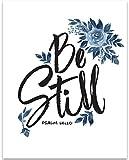 Be Still - 11x14 Unframed Art Print - Great Gift for Inspirational Home Decor