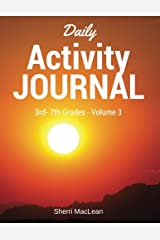 Daily Activity Journal 3rd-7th Grade - Volume 3 Paperback