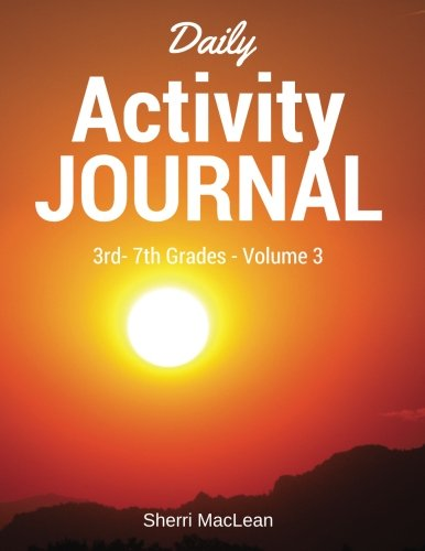 Daily Activity Journal 3rd-7th Grade - Volume 3