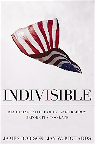 Indivisible by James Robison and Jay W. Richards