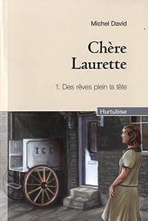 Chère Laurette : [1] : Des rêves plein la tête, David, Michel