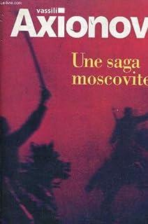 Une saga moscovite : [T.2] : Guerre et prison, Axionov, Vassili