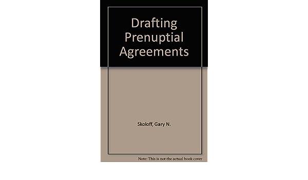 Drafting Prenuptial Agreements Gary N Skoloff Jr Richard H