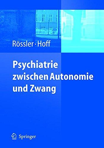 Download Psychiatrie zwischen Autonomie und Zwang (German Edition) PDF
