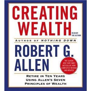 By Robert Allen: Creating Wealth: Retire in Ten Years Using Allen's Seven Principles of Wealth [Audiobook]
