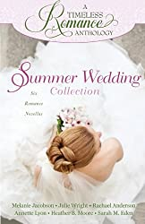 A Timeless Romance Anthology: Summer Wedding Collection