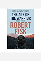 TheAge of the Warrior Selected Writings by Fisk, Robert ( Author ) ON Mar-05-2009, Paperback Paperback