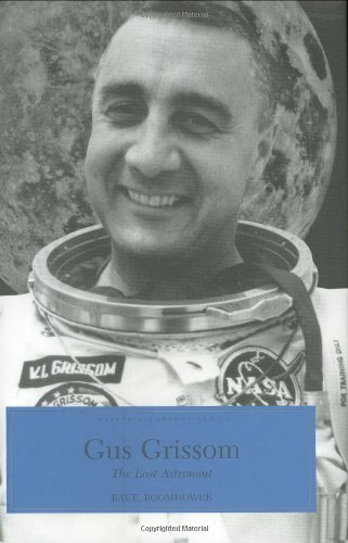Gus Grissom: The Lost Astronaut (INDIANA BIOGRAPHY SERIES)