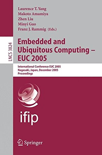 Download Embedded and Ubiquitous Computing - EUC 2005: International Conference EUC 2005, Nagasaki, Japan, December 6-9, 2005, Proceedings (Lecture Notes in Computer Science) pdf epub