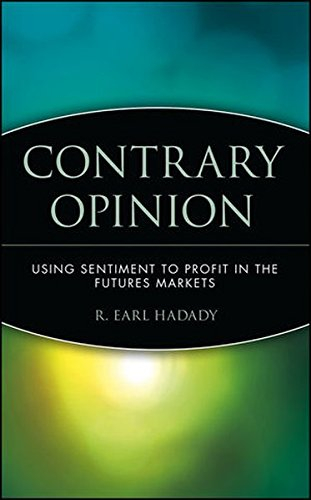 Contrary Opinion: Using Sentiment to Chart the Markets by Hadady