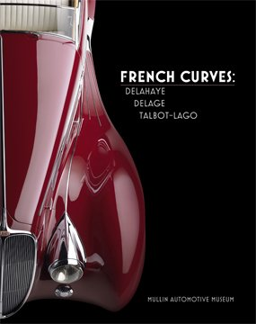 French Curves - Delahaye, Delage, Talbot-Lago (Mullin Automotive Museum, Volume 2) (Woodworking French Curve Template)
