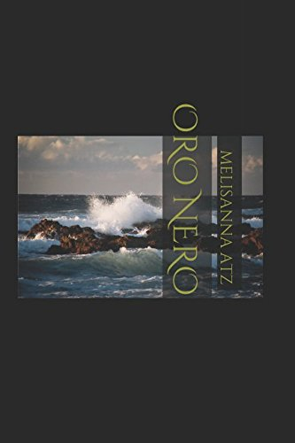ORO NERO Copertina flessibile – 8 ago 2017 MELISANNA ATZ Independently published 154963111X Fiction / Sea Stories