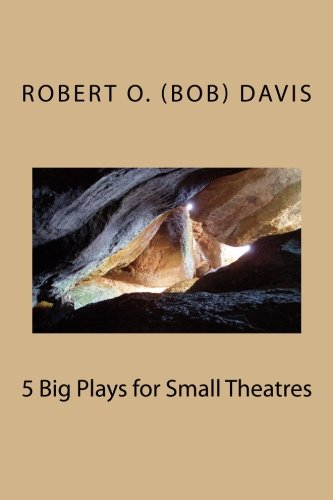 Read Online 5 Big Plays for Small Theatres ebook