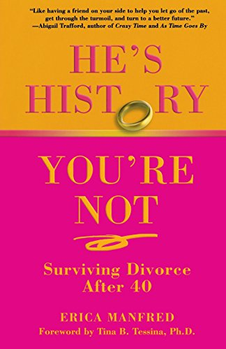 He's History, You're Not: Surviving Divorce After 40