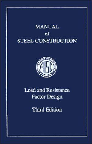 AISC Manual of Steel Construction: Load and Resistance Factor Design, Third Edition (LRFD 3rd Edition)