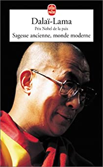 Sagesse ancienne, monde moderne par Dalaï-Lama