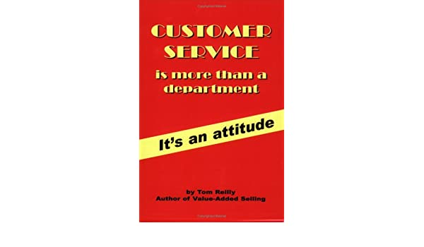 Customer Service Is More Than A Department: It's An Attitude: Tom ...