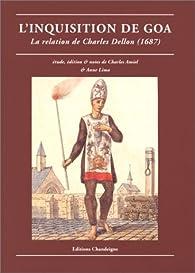 L' Inquisition de Goa : La Relation de Charles Dellon, 1687 par Charles Dellon