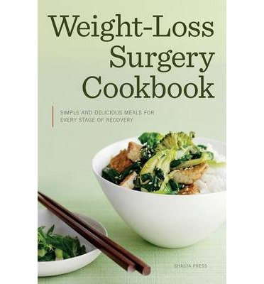 [ WEIGHT LOSS SURGERY COOKBOOK: SIMPLE AND DELICIOUS MEALS FOR EVERY STAGE OF RECOVERY ] By Shasta Press ( Author) 2013 [ Paperback (Stages Of Recovery)