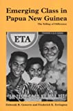 img - for Emerging Class in Papua New Guinea: The Telling of Difference book / textbook / text book