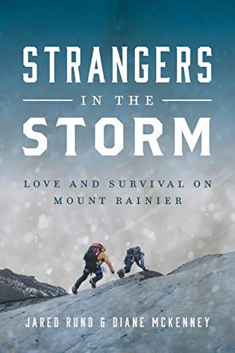 Pdf Outdoors Strangers in the Storm: Love and Survival on Mount Rainier