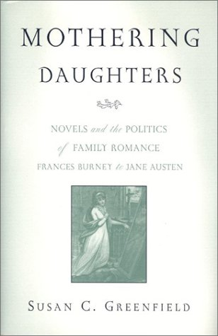 Download Mothering Daughters: Novels and the Politics of Family Romance, Frances Burney to Jane Austen PDF Text fb2 ebook
