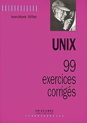 Unix : 99 exercices corrigés