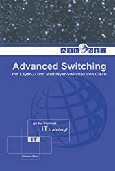 Advanced Switching: mit Layer-2- und Multilayer-Switches von Cisco